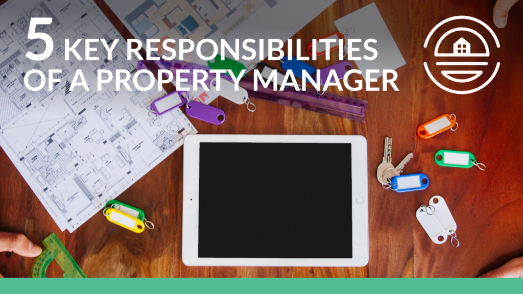 5-Key-Responsibilities-of-a-Property-Manager