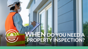 When-do-you-need-a-property-inspection
